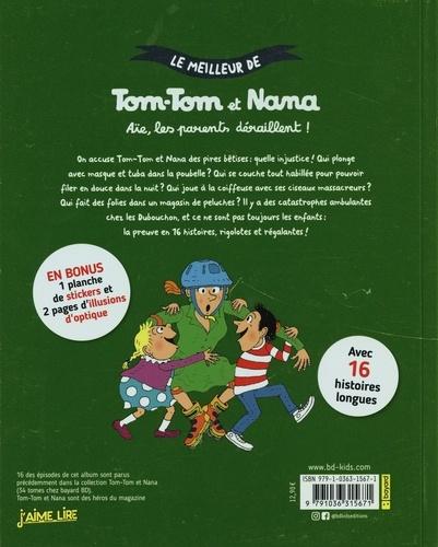 Le meilleur de Tom-Tom et Nana  Aïe, les parents déraillent !