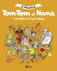 Jacqueline Cohen et Evelyne Reberg - Le meilleur de Tom-Tom et Nana Tome 4 : Super fêtes et big boulettes.