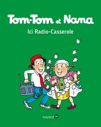 Jacqueline Cohen et Evelyne Reberg - Tom-Tom et Nana Tome 11 : Ici Radio-Casserole.