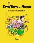 Jacqueline Cohen et Evelyne Reberg - Tom-Tom et Nana Tome 13 : Bonjour les cadeaux !.