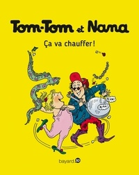 Jacqueline Cohen et Evelyne Reberg - Tom-Tom et Nana Tome 15 : Ca va chauffer !.