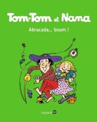 Jacqueline Cohen et Evelyne Reberg - Tom-Tom et Nana Tome 16 : Abracada... boum !.