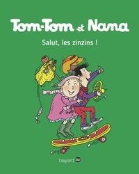 Jacqueline Cohen et Evelyne Reberg - Tom-Tom et Nana Tome 18 : Salut, les zinzins !.