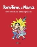 Jacqueline Cohen et Bernadette Després - Tom-Tom et Nana Tome 2 : Tom-Tom et ses idées explosives.