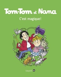 Jacqueline Cohen et Evelyne Reberg - Tom-Tom et Nana Tome 21 : C'est magique !.