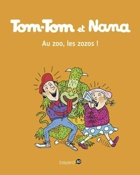 Jacqueline Cohen et Evelyne Reberg - Tom-Tom et Nana Tome 24 : Au zoo, les zozos !.
