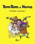 Jacqueline Cohen et Evelyne Reberg - Tom-Tom et Nana Tome 26 : Tremblez, carcasses !.