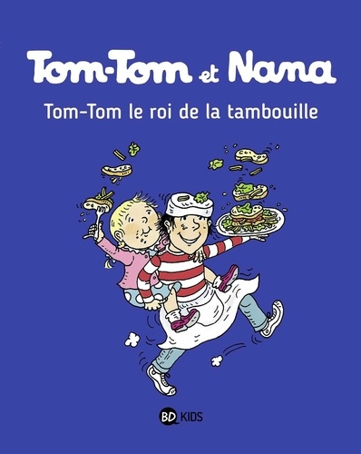 Tom-Tom et Nana Tome 3 Tom-Tom, le roi de la tambouille