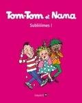 Jacqueline Cohen et Evelyne Reberg - Tom-Tom et Nana Tome 32 : Subliiiimes !.