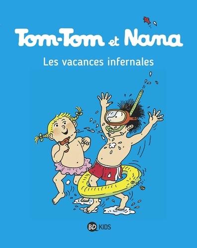 Tom-Tom et Nana Tome 5 Les vacances infernales
