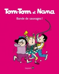 Jacqueline Cohen et Bernadette Després - Tom-Tom et Nana Tome 6 : Bande de sauvages !.