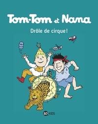 Jacqueline Cohen et Evelyne Reberg - Tom-Tom et Nana Tome 7 : Drôle de cirque !.
