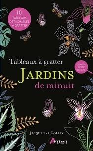 Jacqueline Colley - Jardins de minuit.