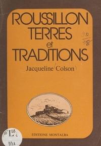 Jacqueline Colson - Roussillon - Terres et traditions.
