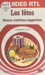 Jacqueline Corric et Alexandra Corric - Les fêtes - Histoire, traditions, suggestions.