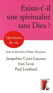 Jacqueline Costa-Lascoux et Alain Houziaux - Peut-il y avoir une spiritualité sans Dieu ?.