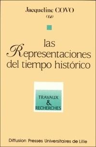 Jacqueline Covo - Las representaciones del tiempo histÂorico - [coloquio de Lille, 13-14 de diciembre de 1991.
