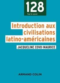 Jacqueline Covo-Maurice - Introduction aux civilisations latino-américaines.
