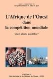 Jacqueline Damon et John Igué - L'Afrique de l'Ouest dans la compétition mondiale - Quels atouts possibles?.