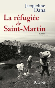 Jacqueline Dana - La réfugiée de Saint-Martin.