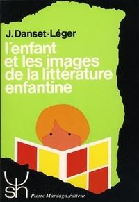 Jacqueline Danset-Léger - L'enfant et les images de la littérature enfantine.