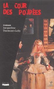 Jacqueline Darmont-Gelly - La cour des poupées.