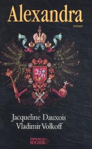 Jacqueline Dauxois et Vladimir Volkoff - Alexandra.