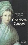 Jacqueline Dauxois - Charlotte Corday.