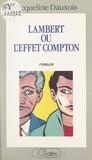 Jacqueline Dauxois - Lambert - Ou L'effet Compton.