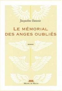 Jacqueline Dauxois - Le mémorial des anges oubliés.