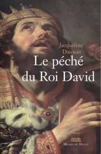 Jacqueline Dauxois - Le péché du roi David.