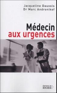 Jacqueline Dauxois et Marc Andronikof - Médecin aux urgences.