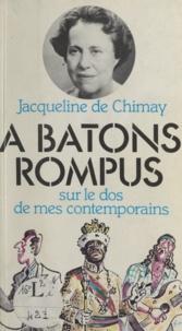Jacqueline de Chimay et Walter Goetz - À bâtons rompus - Sur le dos de mes contemporains.