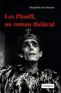 Jacqueline de Jomaron - Les Pitoëff, un roman théâtral.