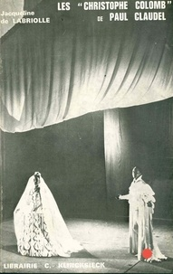 Jacqueline de Labriolle - Les Christophe Colomb de Paul Claudel.