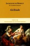 Jacqueline de Romilly - Alcibiade - Ou les dangers de l'ambition.