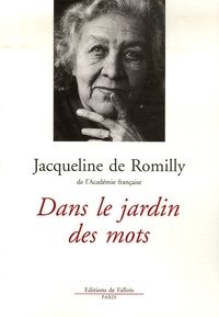 Jacqueline de Romilly - Dans le jardin des mots.