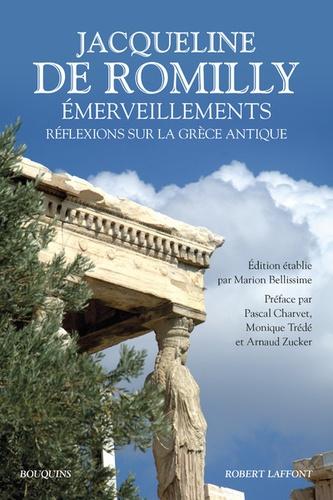 Jacqueline de Romilly - Emerveillements - Réflexions sur la Grèce antique.