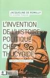 Jacqueline de Romilly - L'invention de l'histoire politique chez Thucydide.