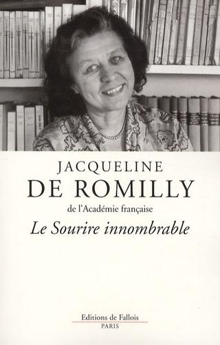 Jacqueline de Romilly - Le Sourire innombrable.