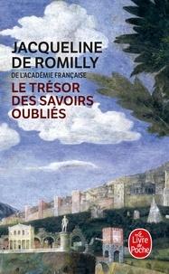 Jacqueline de Romilly - Le trésor des savoirs oubliés.