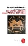 Jacqueline de Romilly - Les grands sophistes dans l'Athènes de Périclès.
