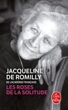 Jacqueline de Romilly - Les Roses de la solitude.