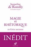 Jacqueline de Romilly - Magie et rhétorique en Grèce ancienne.