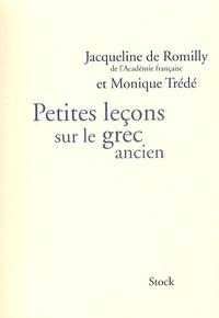 Jacqueline de Romilly et Monique Trédé-Boulmer - Petites leçons sur le grec ancien.