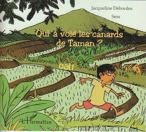 Jacqueline Débordes et  Sess - Qui a volé les canards de Taman ? - Bali.