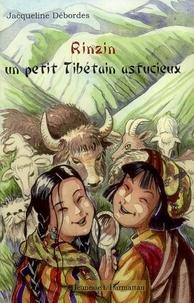 Jacqueline Débordes - Rinzin - Un petit Tibétain astucieux.