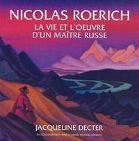 Jacqueline Decter - Nicolas Roerich - La vie et l'oeuvre d'un maître russe.
