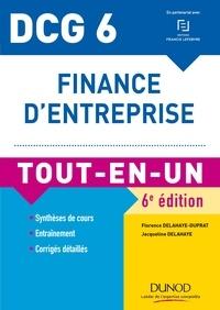 Jacqueline Delahaye et Florence Delahaye-Duprat - DCG 6 - Finance d'entreprise - 6e éd. - Tout-en-Un.