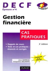 Jacqueline Delahaye et Jean Barreau - DECF épreuve n° 4 Gestion financière - Cas pratiques.